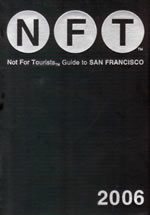 Not For Tourists (NFT) Guide to San Francisco