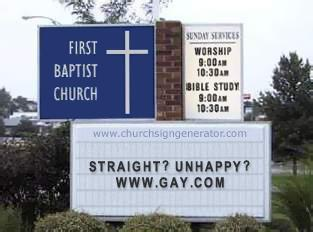 Straight? Unhappy? www.gay.com Exodus Billboard parody as a church sign