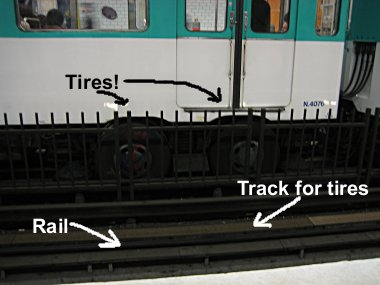 The Paris Metro runs on tires!