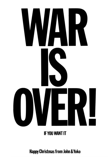 WAR IS OVER! IF YOU WANT IT